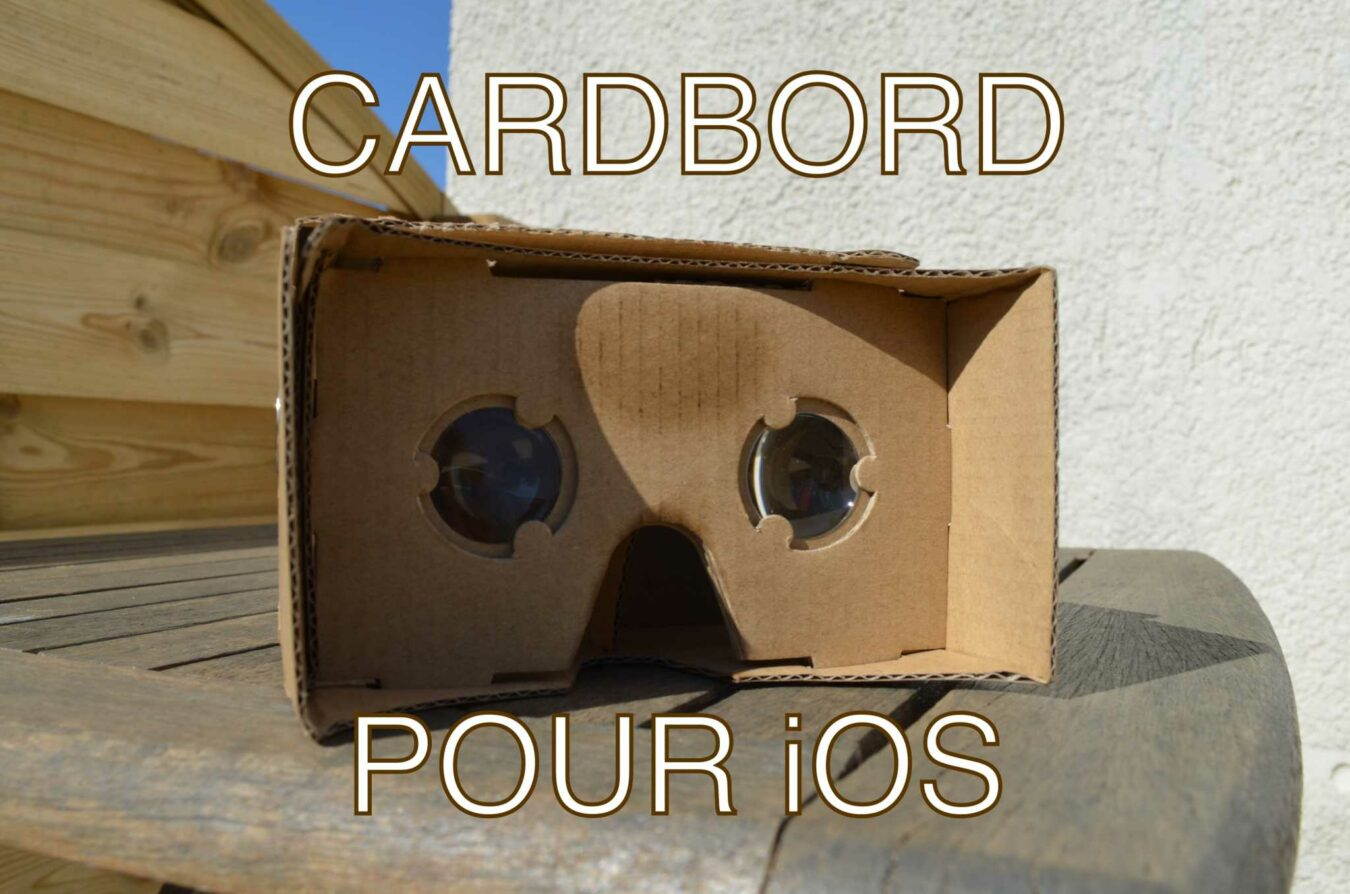 Photo of [Dossier] Comment utiliser son Cardboard avec un iPhone ?