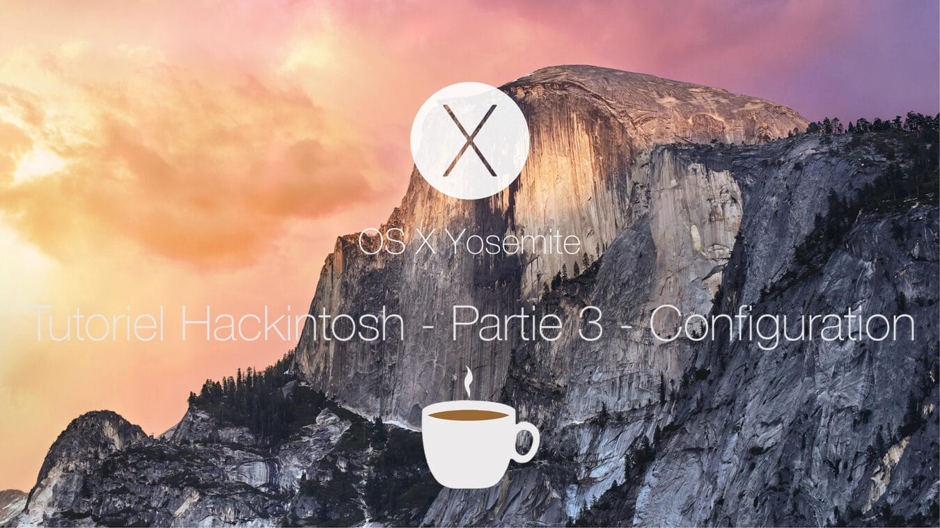 Photo of [TUTO] Partie 3 – Faire un Hackintosh avec un BIOS UEFI (Clover)