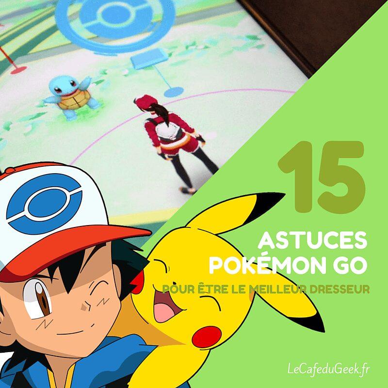 Photo of 15 astuces pour devenir le meilleur dresseur Pokémon GO