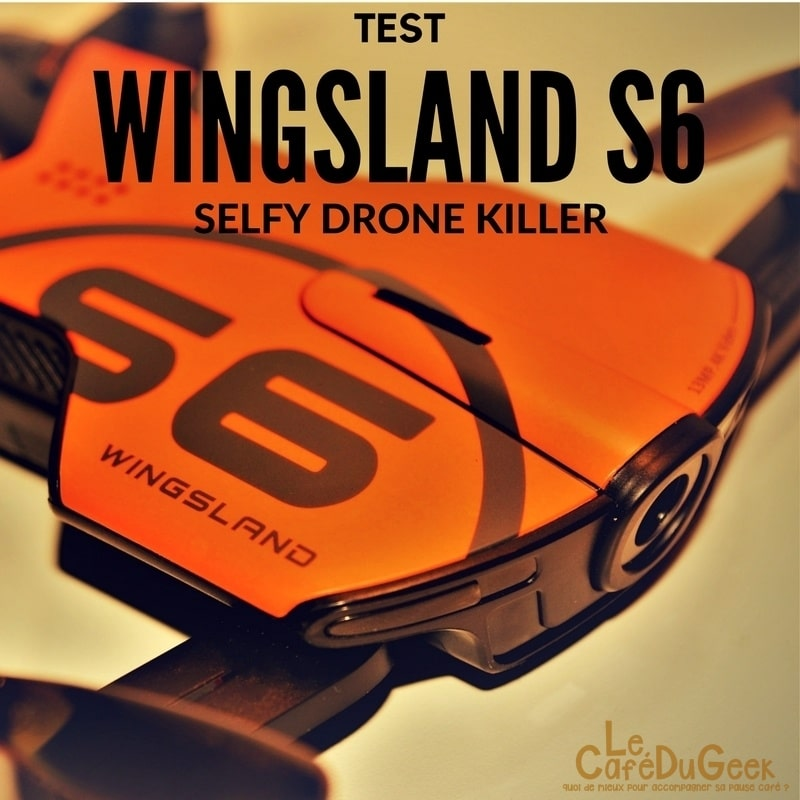 Photo of [TEST/EXCLU] Wingsland S6, Selfie drone flagship killer !