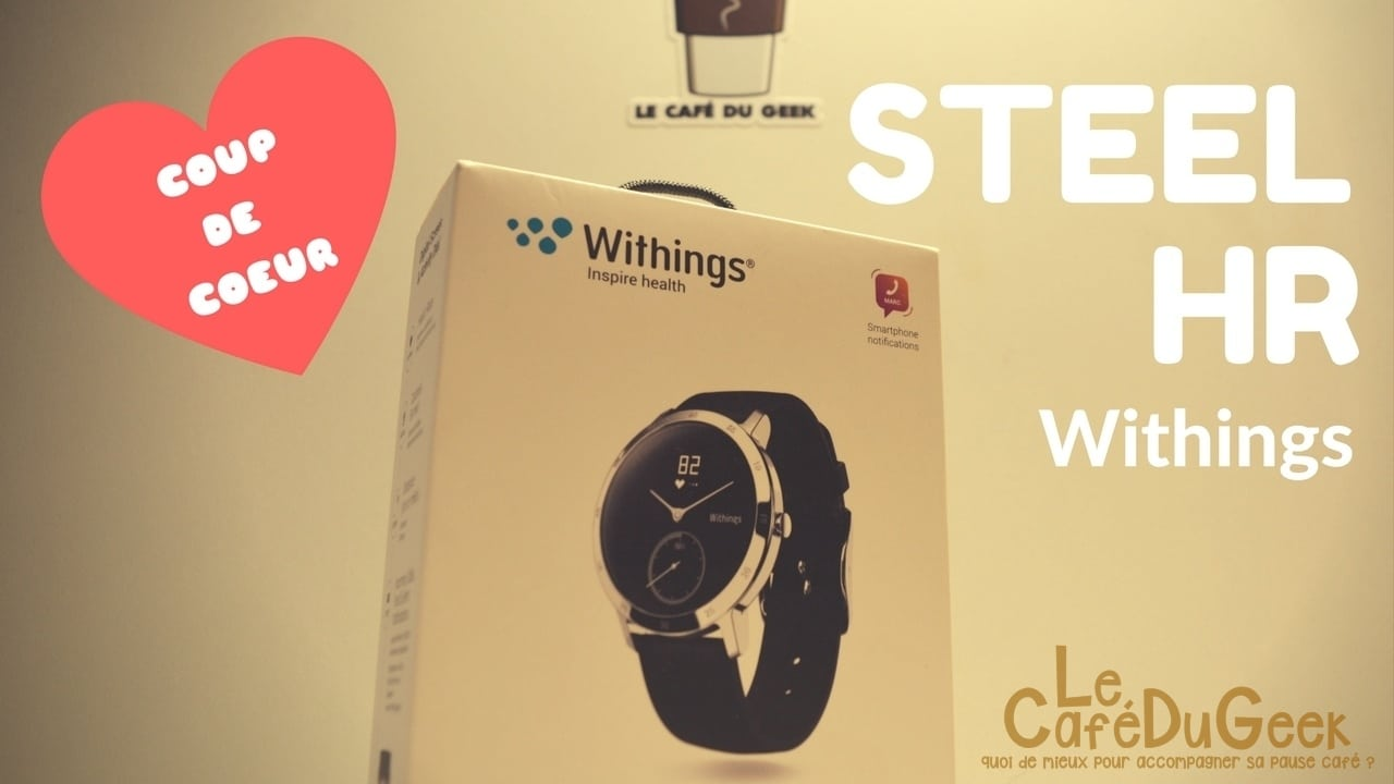 Photo of [TEST] Coup de Cœur pour la Steel HR de Withings