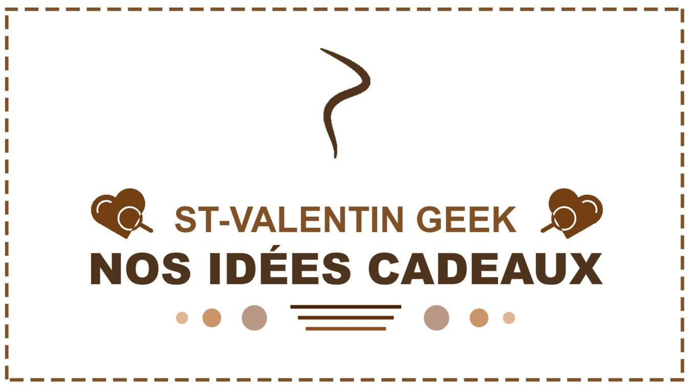 Photo de Une St-Valentin GEEK en couleurs – Nos idées, vos cadeaux !