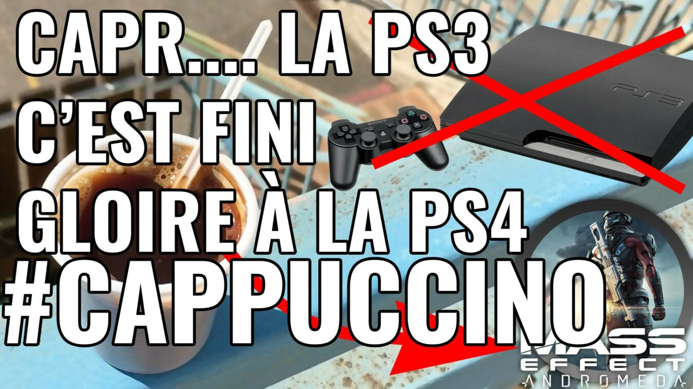 Photo de LA PS3 C'EST FINI – MASS EFFECT DE RETOUR (ft. VR Connection #LavalVirtual) – CAPPUCCINO