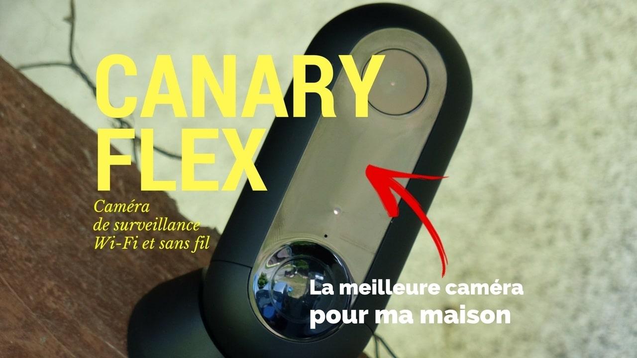 Photo de [TEST] Canary Flex, la caméra de surveillance vraiment sans fil
