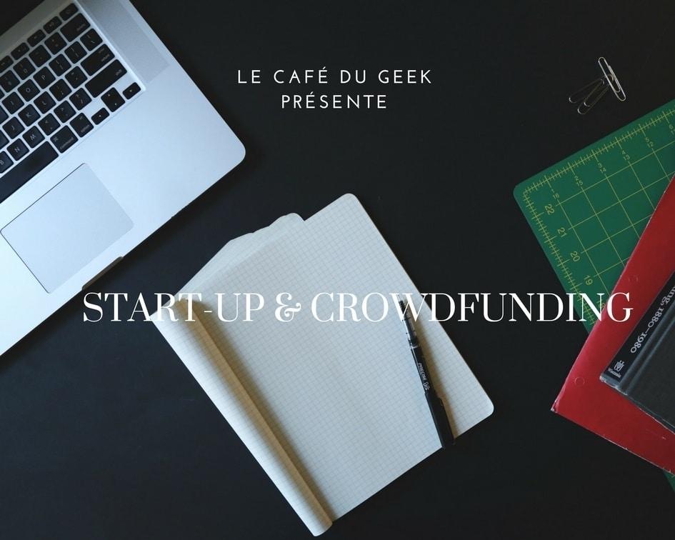 Photo de Notre nouvelle rubrique : Start-up et Crowdfunding