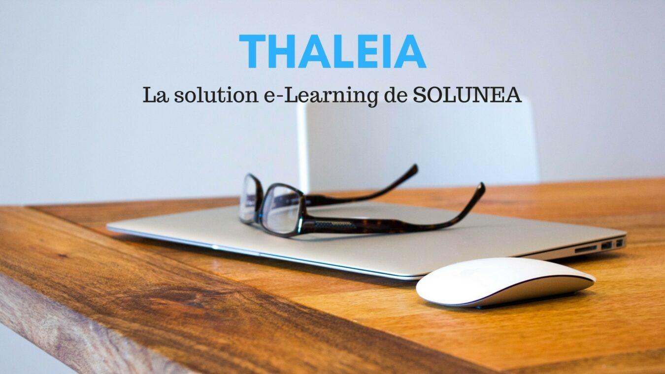 Photo de Thaleia by Solunea : La création de formation e-learning en 3 clics