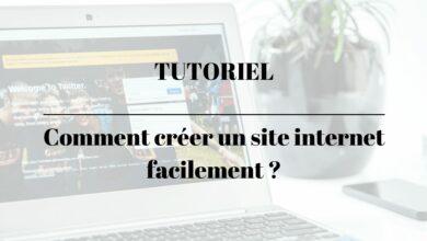 Photo of Tuto – Comment créer un site internet facilement ?