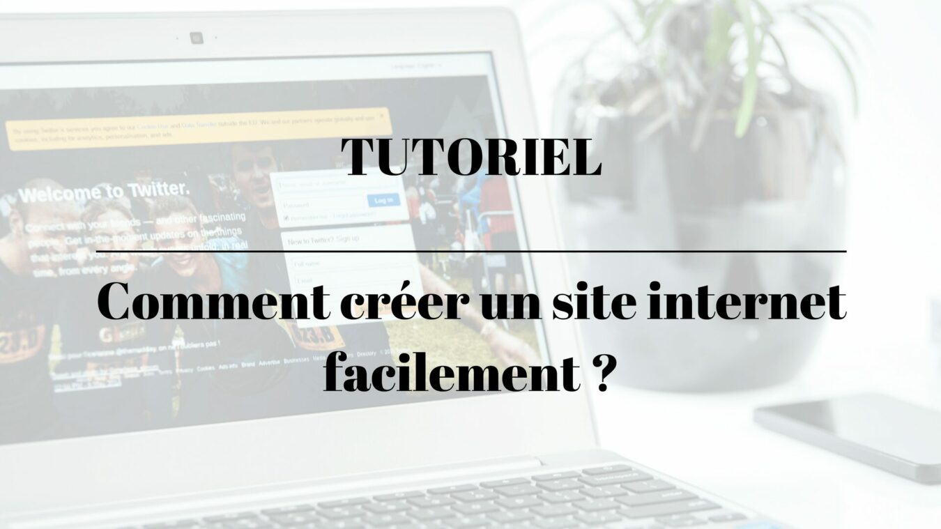 Photo of Tuto – Comment créer un site internet facilement ?