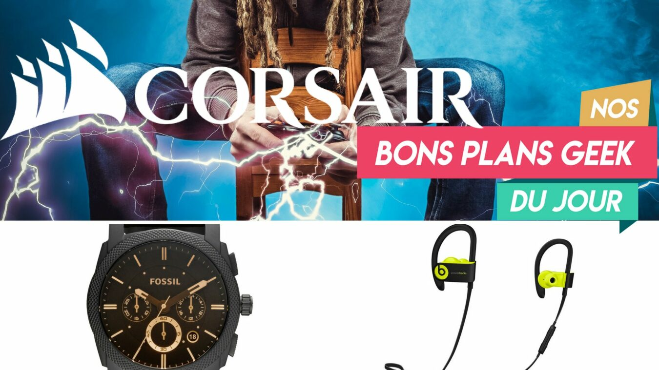 Photo de #BonsPlansGeek Produits Corsair, Powerbeats 3 by Beats et Montre Fossil tout à -30%