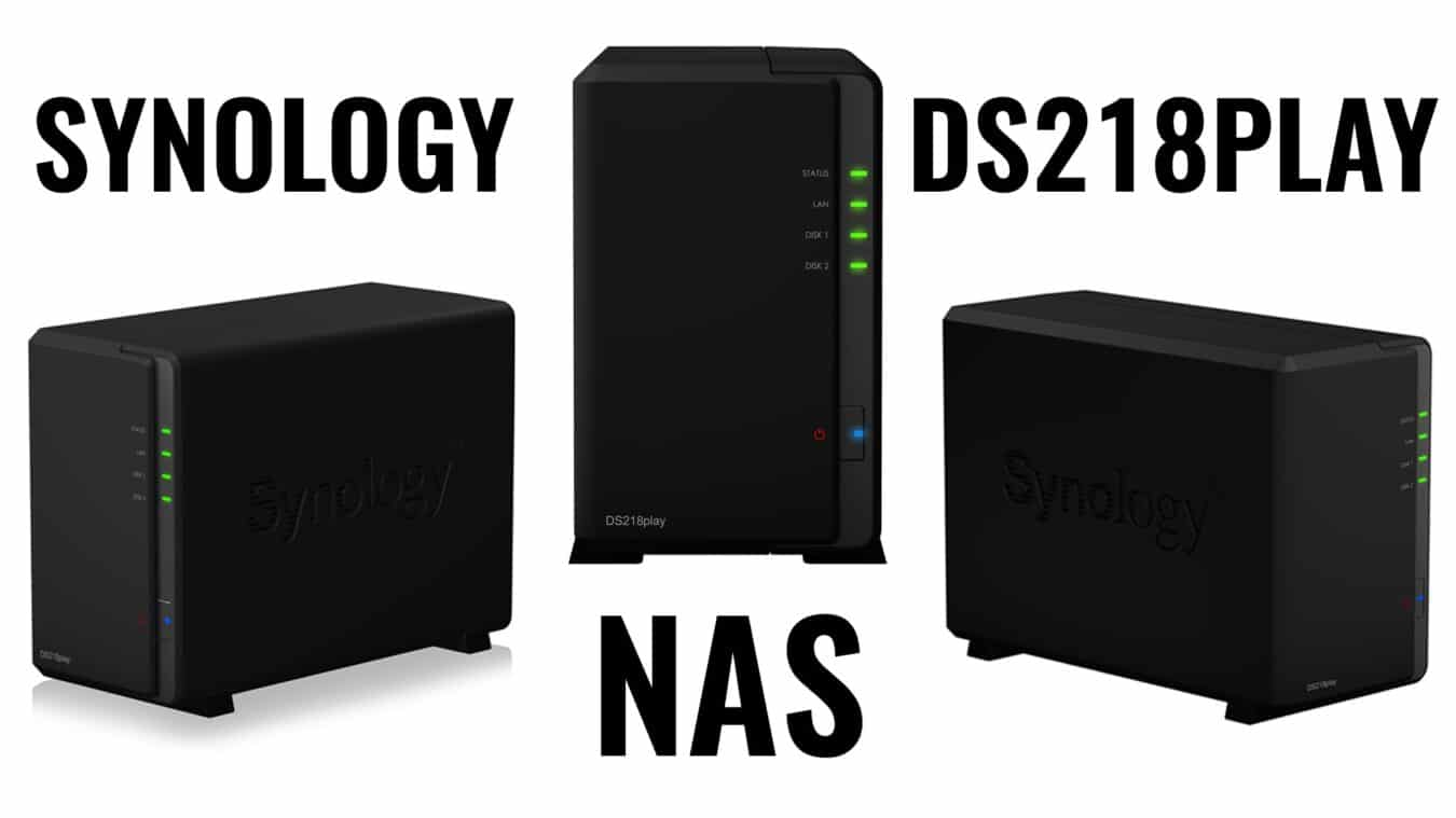 Photo de Test – Synology DS218Play : Un NAS orienté multimédia !