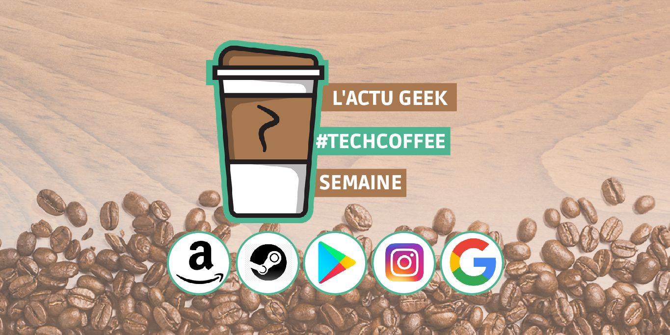 Photo de Piratage sur le Play Store, fin du Steam Link, Google remplace Siri et Amazon en grève – Une semaine de #TechCoffee