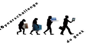 Photo de #TenYearsChallenge : L'évolution de la Tech' depuis 10 ans !