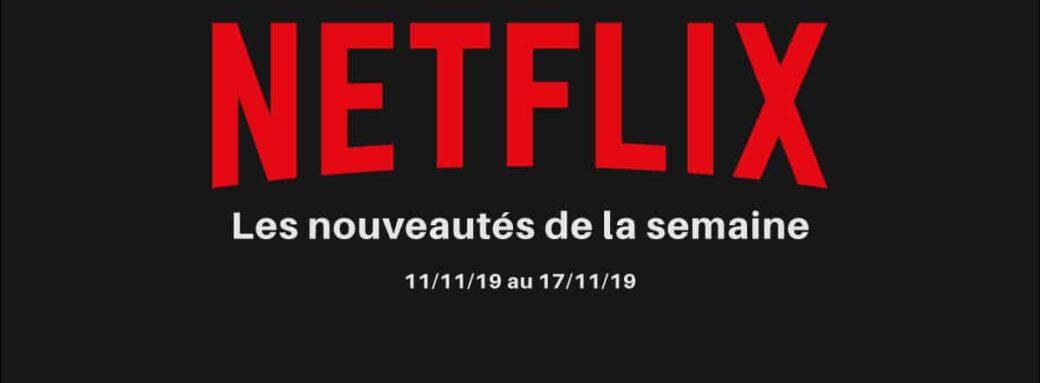 Nouveautes Netflix Semaine 46