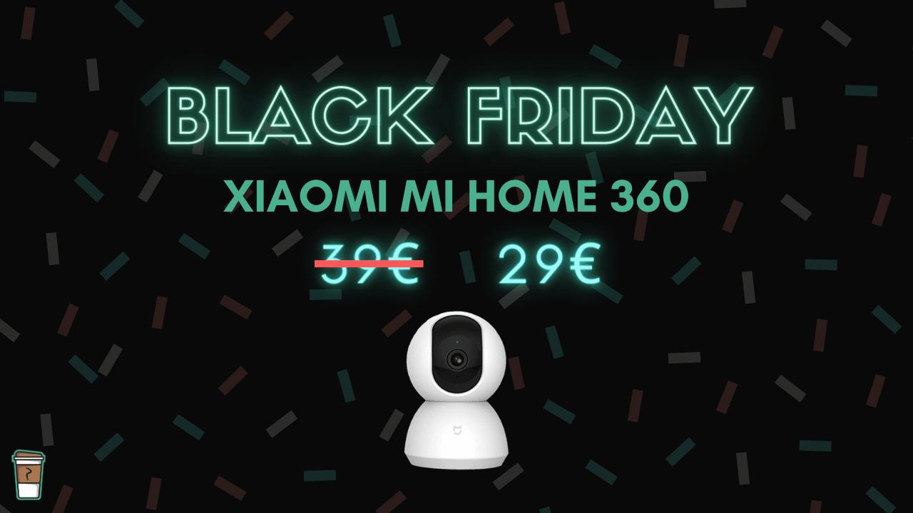 Xiaomi Mi Home 360 Black Friday