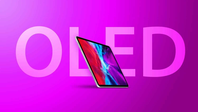 Apple : de nouveaux iPad avec un écran OLED en 2022